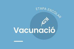 Vacunació (meningitis, papil·loma, …)